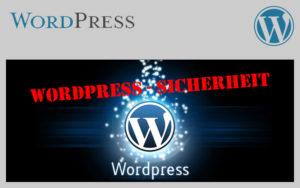 WordPress sicher machen  – Teil 1